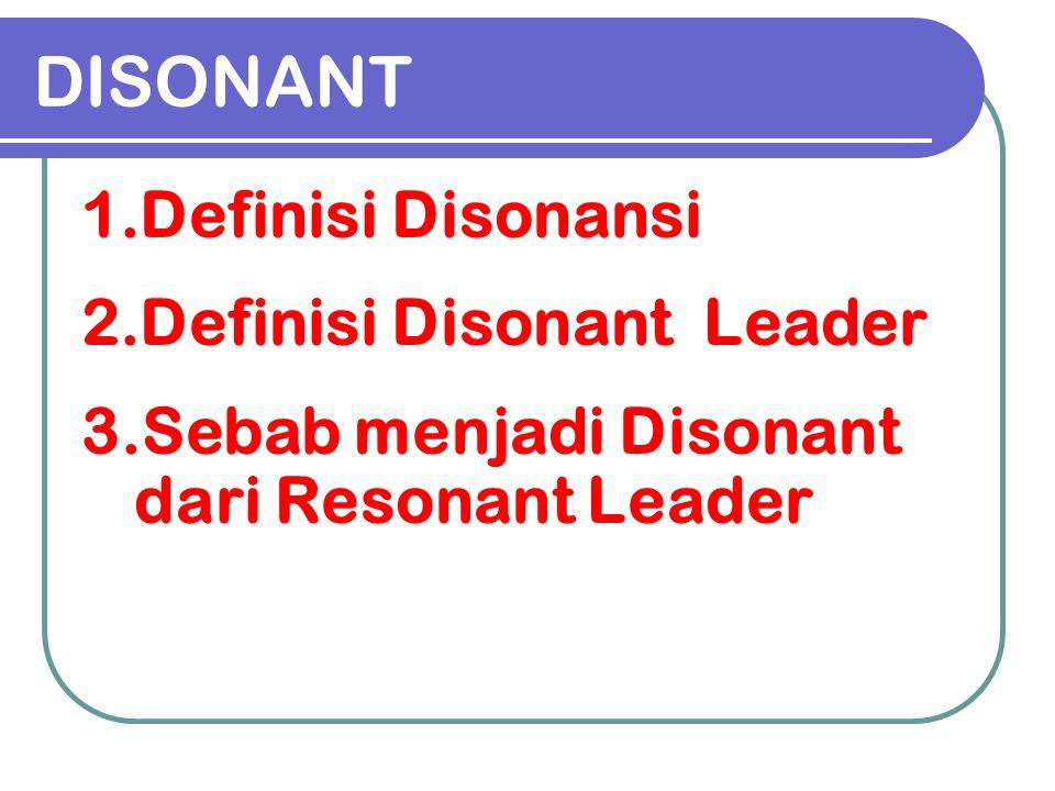 DISONANT Definisi Disonansi Definisi Disonant Leader