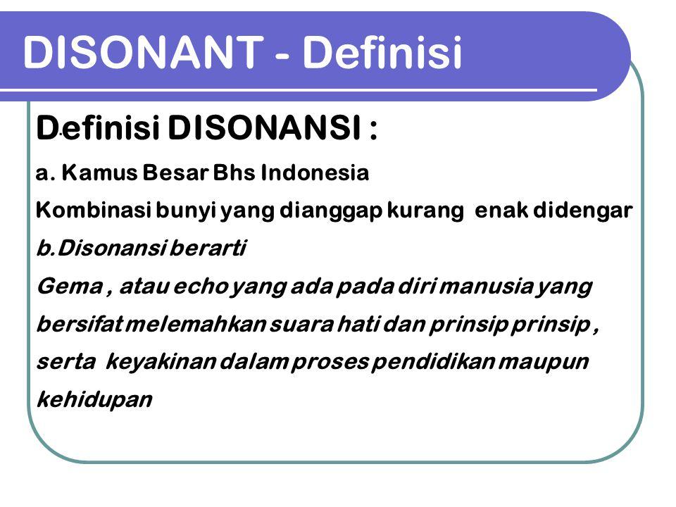 DISONANT - Definisi Definisi DISONANSI : .