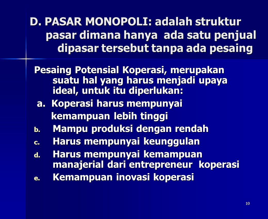 D. PASAR MONOPOLI: adalah struktur pasar dimana hanya ada satu penjual