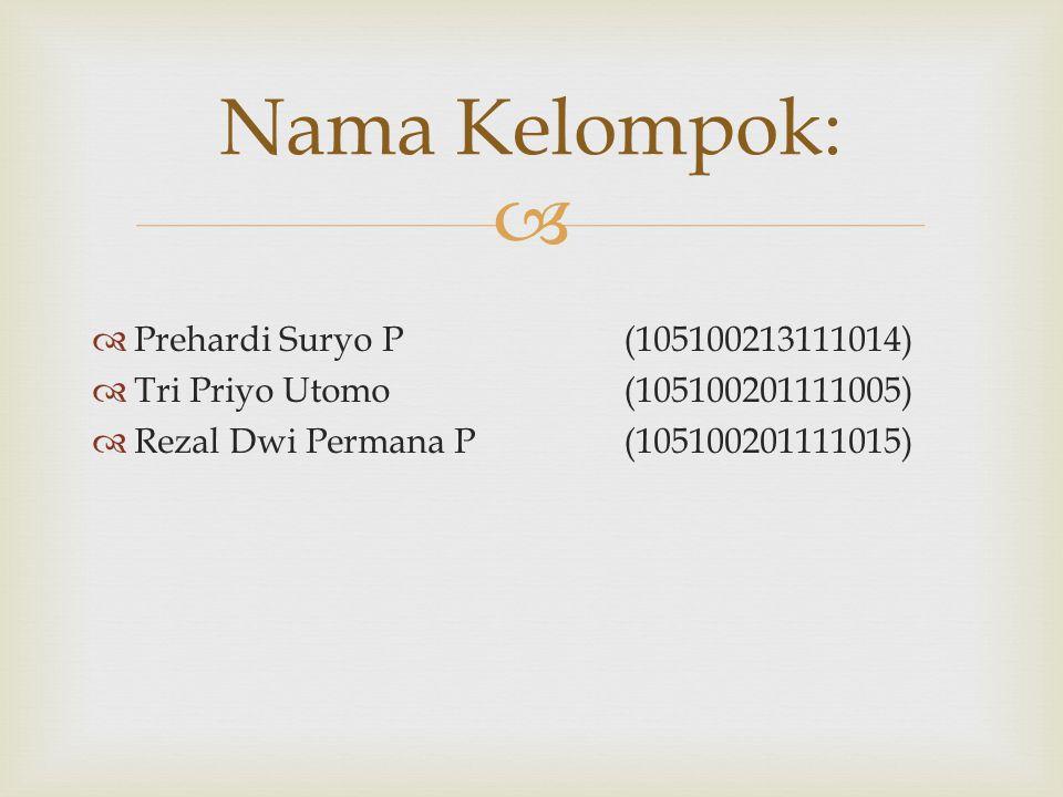 Nama Kelompok: Prehardi Suryo P (105100213111014)