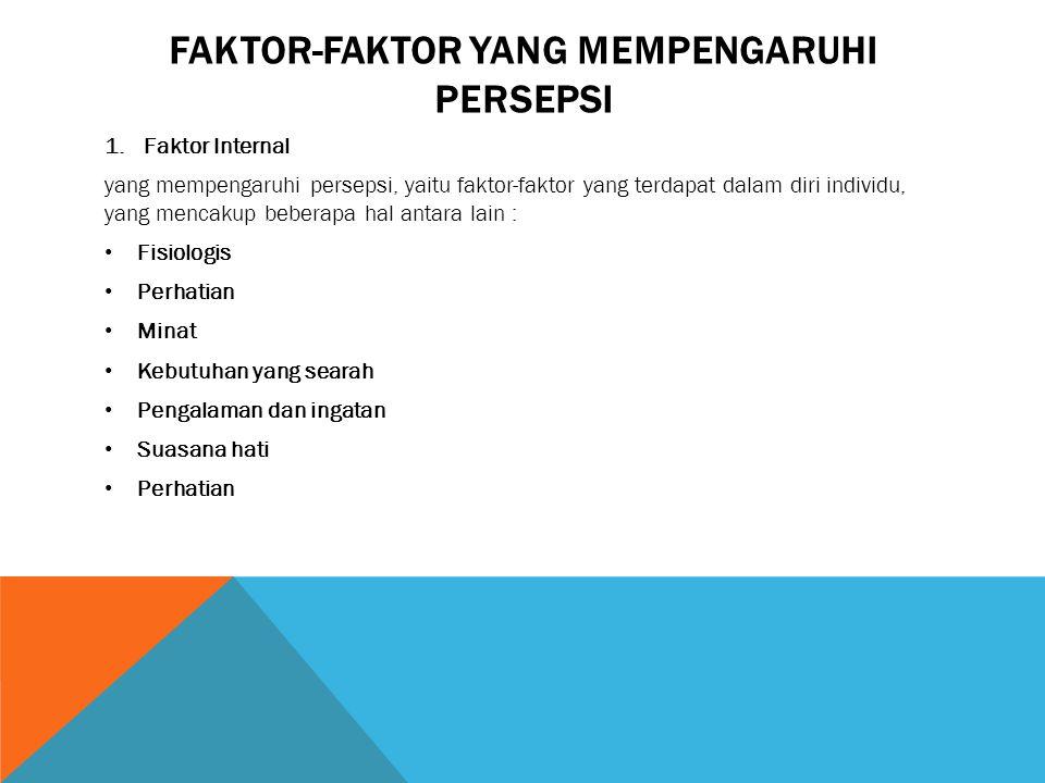 Faktor-faktor yang mempengaruhi persepsI