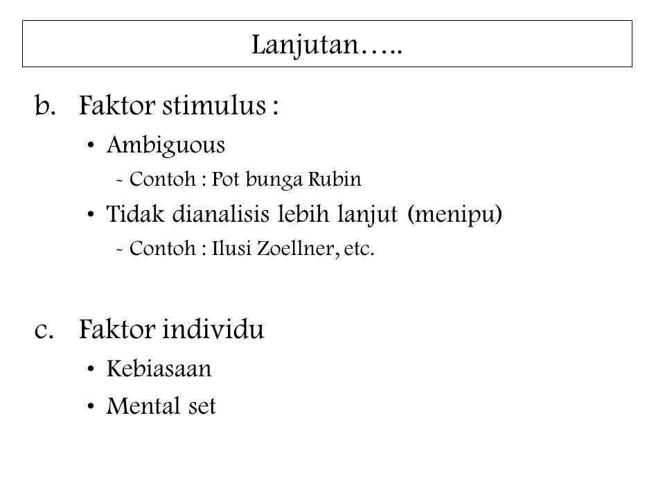 Lanjutan….. Faktor stimulus : Faktor individu Ambiguous