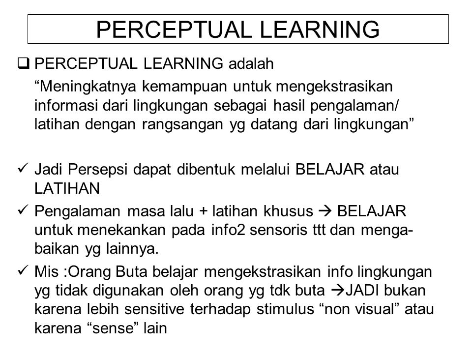 PERCEPTUAL LEARNING PERCEPTUAL LEARNING adalah