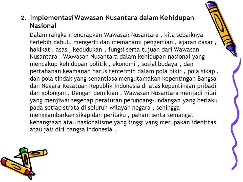 2. Implementasi Wawasan Nusantara dalam Kehidupan Nasional
