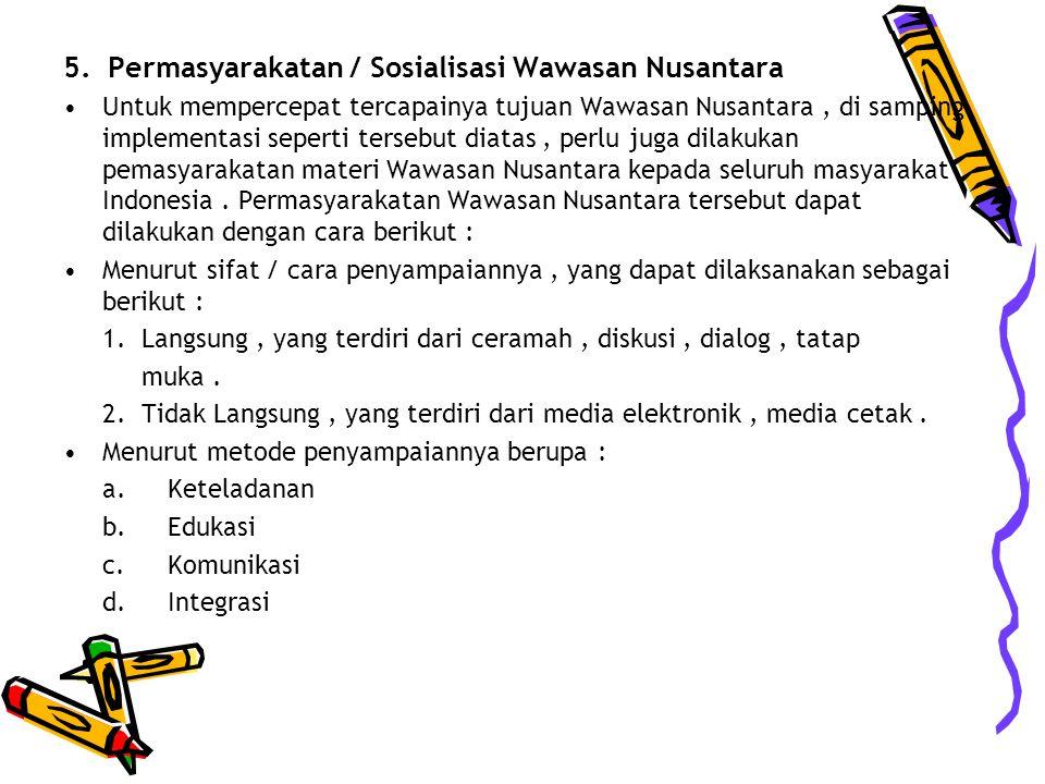 5. Permasyarakatan / Sosialisasi Wawasan Nusantara