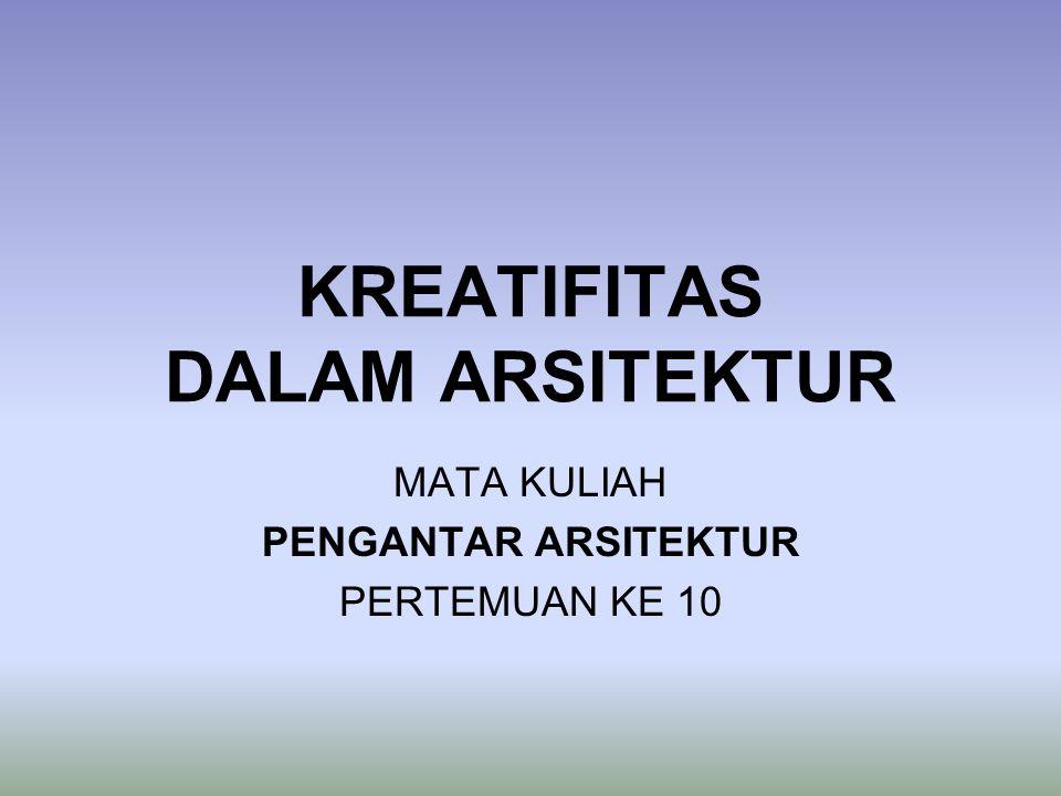 KREATIFITAS DALAM ARSITEKTUR