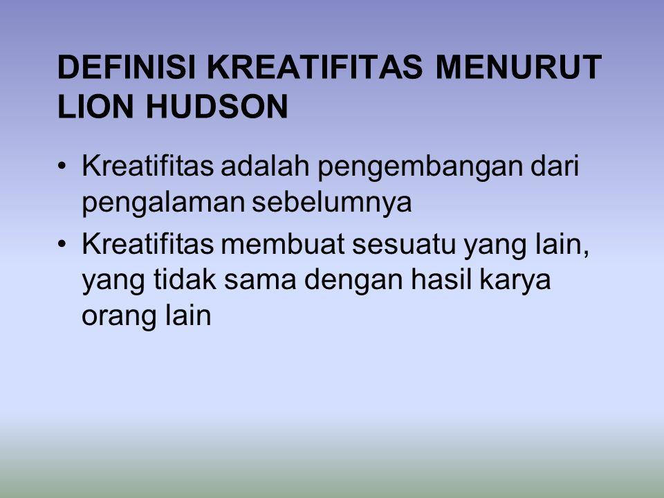 DEFINISI KREATIFITAS MENURUT LION HUDSON