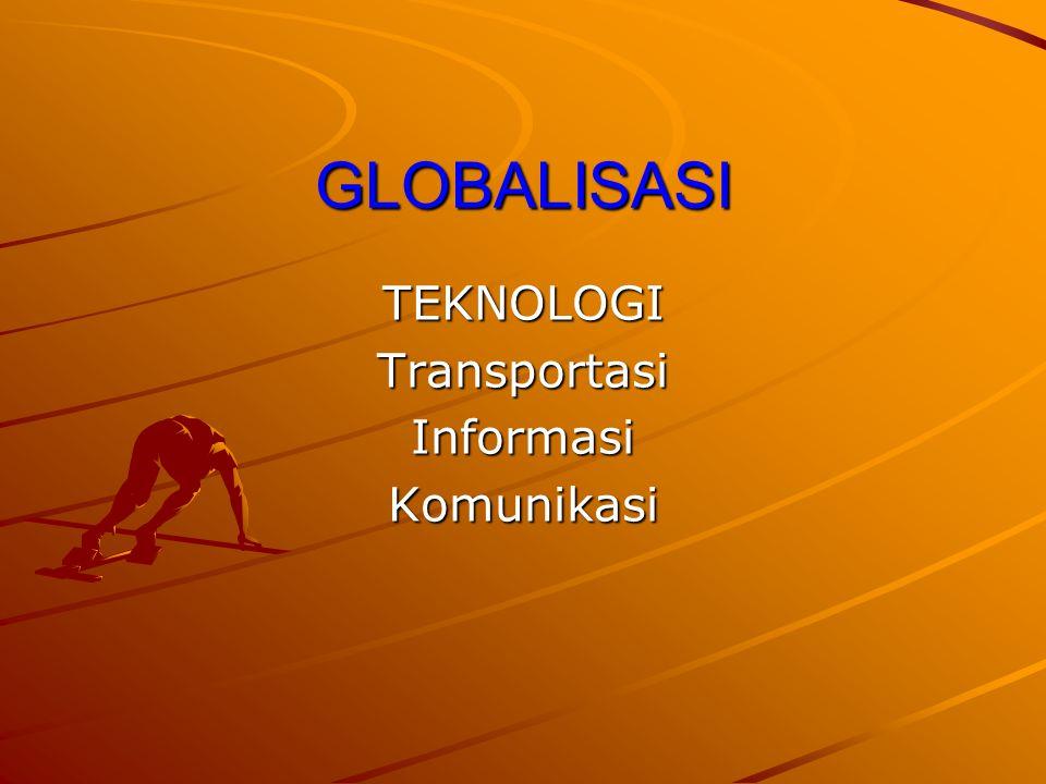 TEKNOLOGI Transportasi Informasi Komunikasi