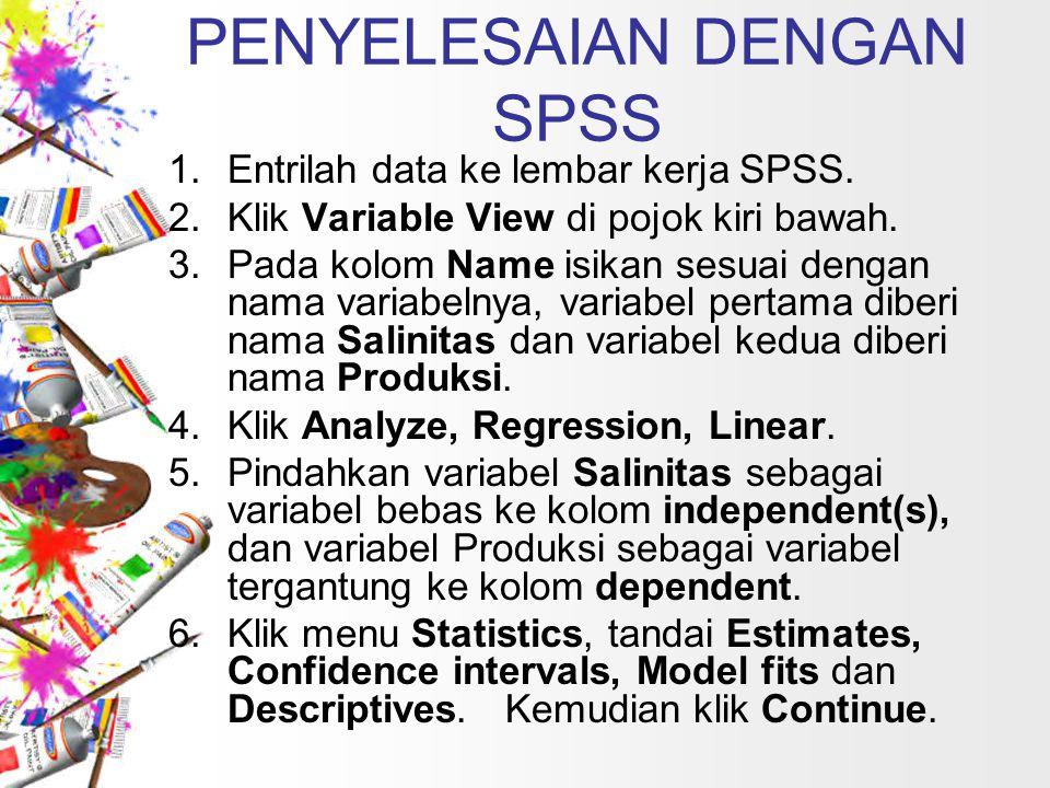 PENYELESAIAN DENGAN SPSS