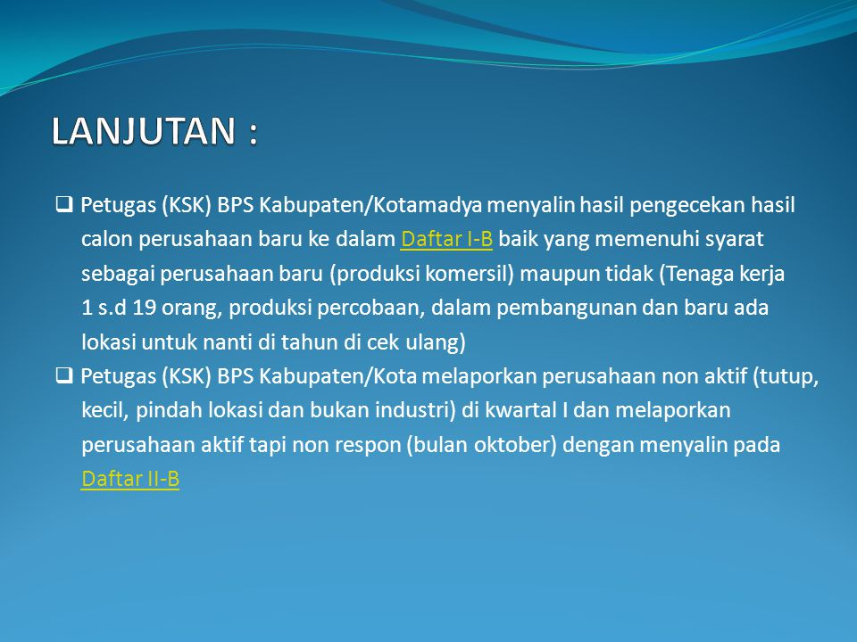 LANJUTAN : Petugas (KSK) BPS Kabupaten/Kotamadya menyalin hasil pengecekan hasil.