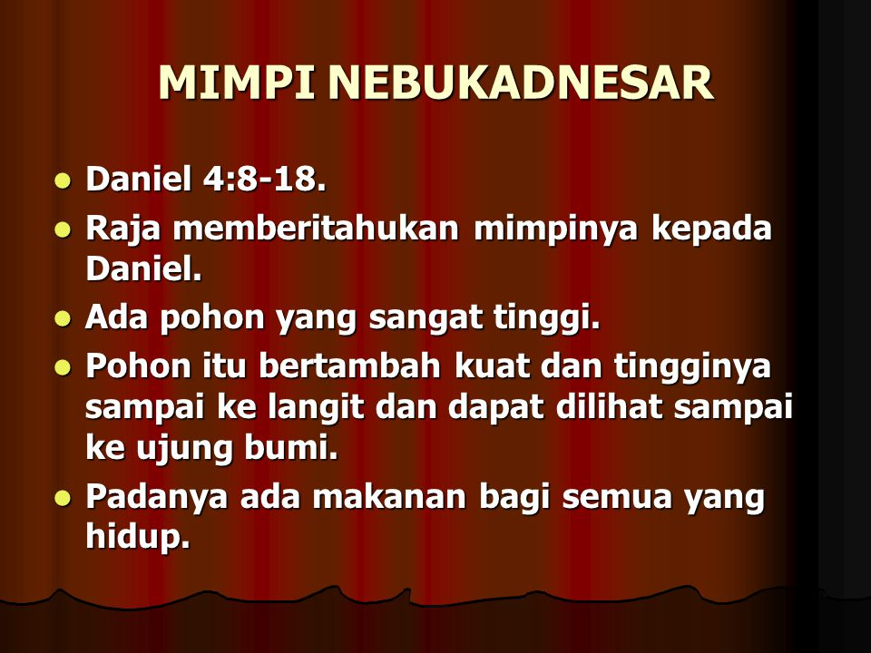 MIMPI NEBUKADNESAR Daniel 4:8-18.
