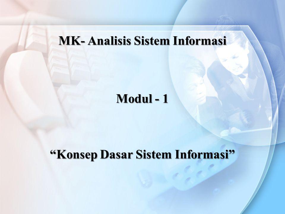 MK- Analisis Sistem Informasi Konsep Dasar Sistem Informasi
