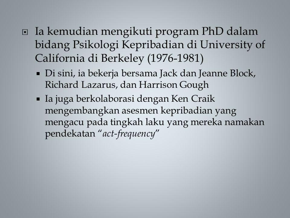 Ia kemudian mengikuti program PhD dalam bidang Psikologi Kepribadian di University of California di Berkeley (1976-1981)