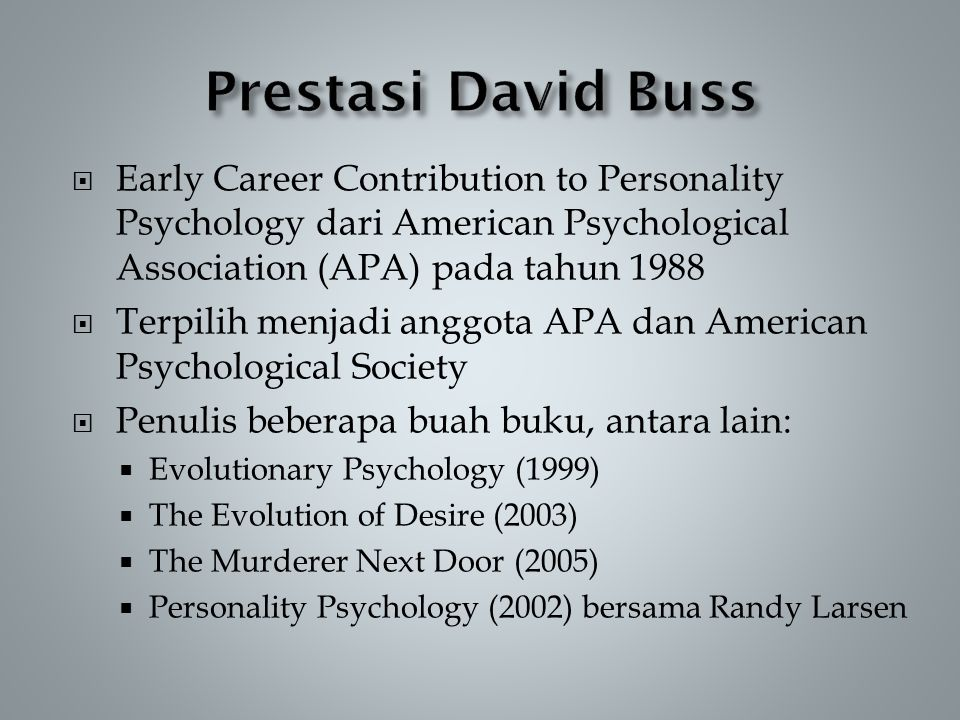 Prestasi David Buss Early Career Contribution to Personality Psychology dari American Psychological Association (APA) pada tahun 1988.
