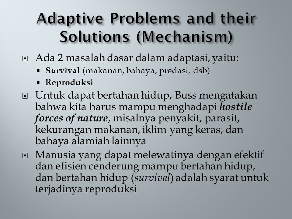 Adaptive Problems and their Solutions (Mechanism)