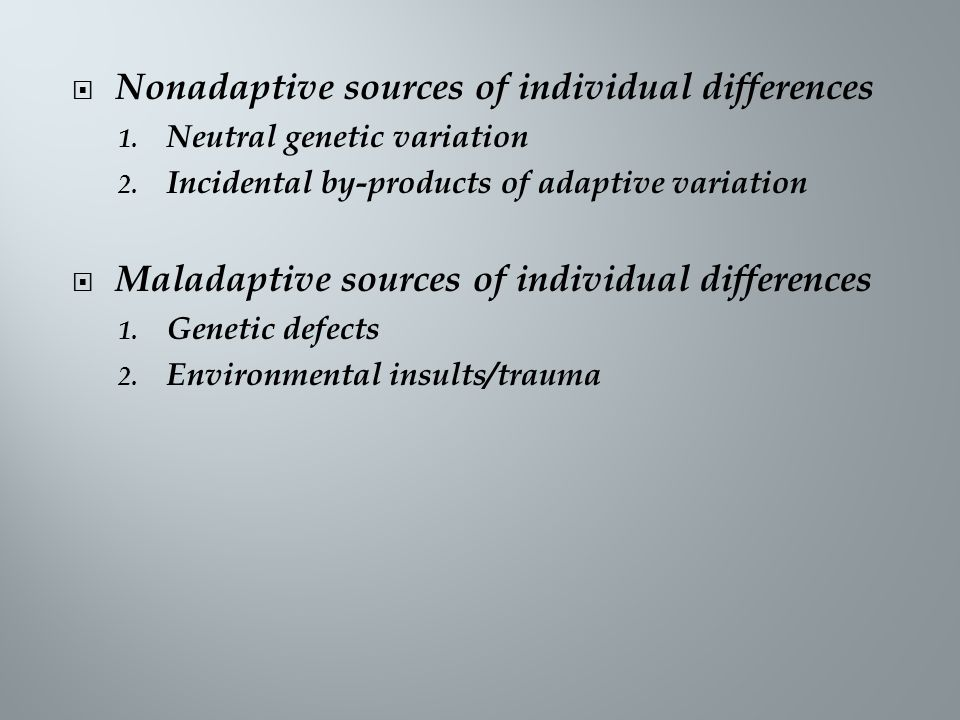 Nonadaptive sources of individual differences