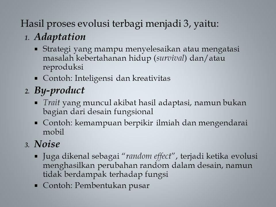 Hasil proses evolusi terbagi menjadi 3, yaitu: Adaptation
