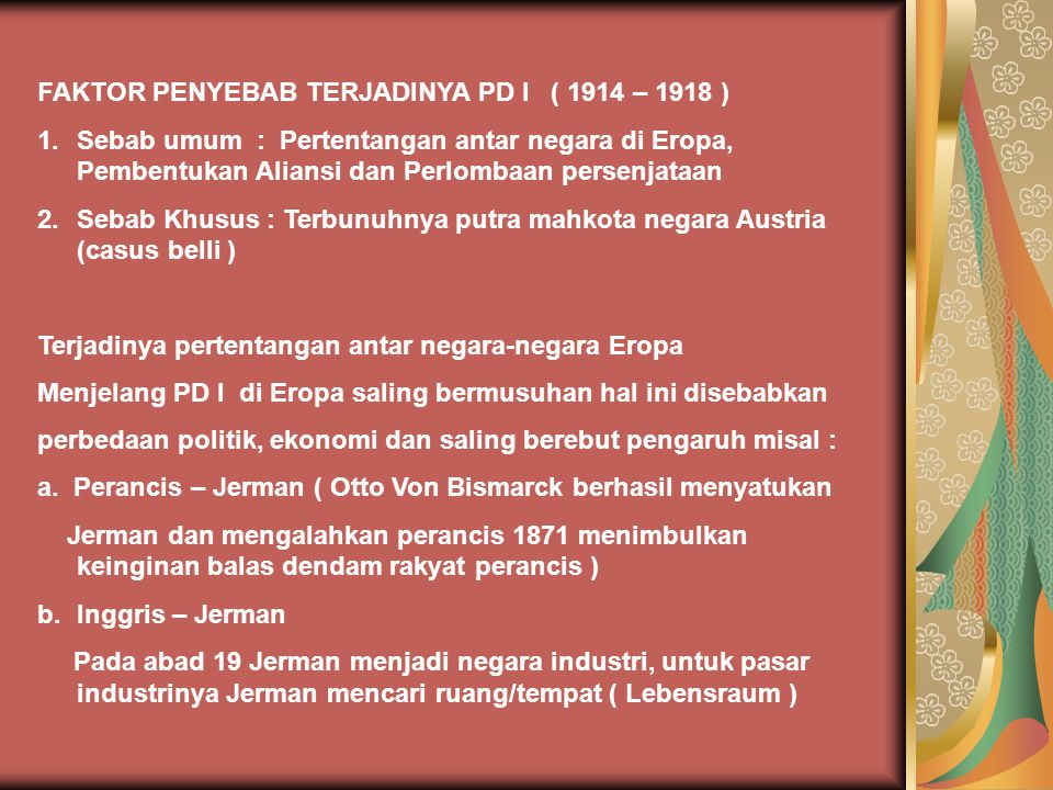 FAKTOR PENYEBAB TERJADINYA PD I ( 1914 – 1918 )