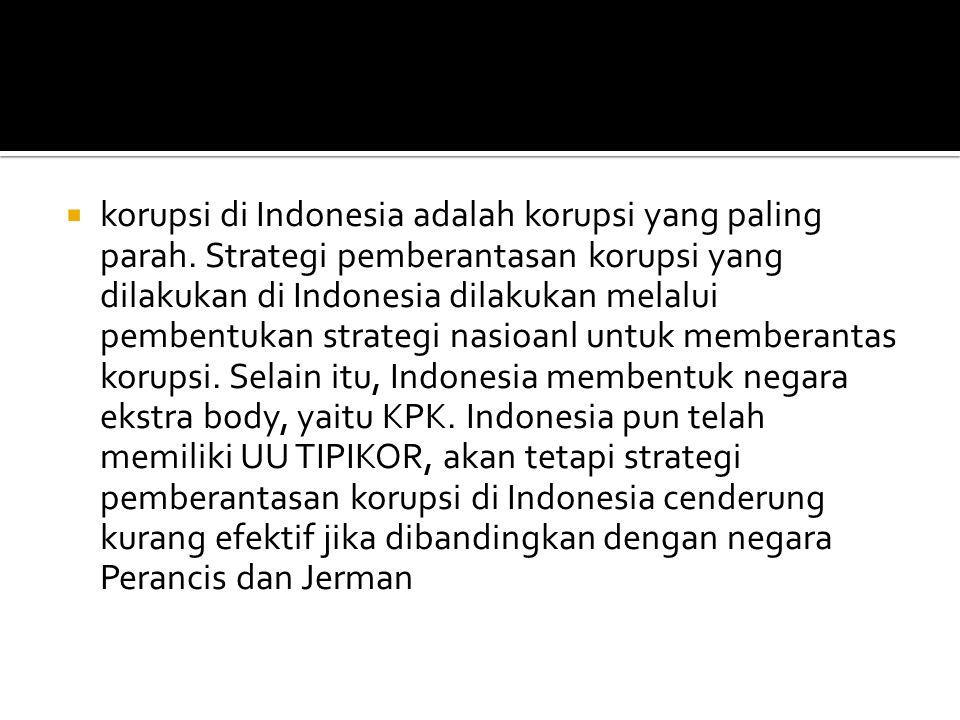 korupsi di Indonesia adalah korupsi yang paling parah
