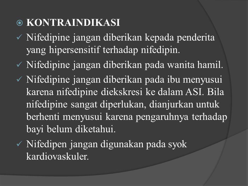 KONTRAINDIKASI Nifedipine jangan diberikan kepada penderita yang hipersensitif terhadap nifedipin. Nifedipine jangan diberikan pada wanita hamil.