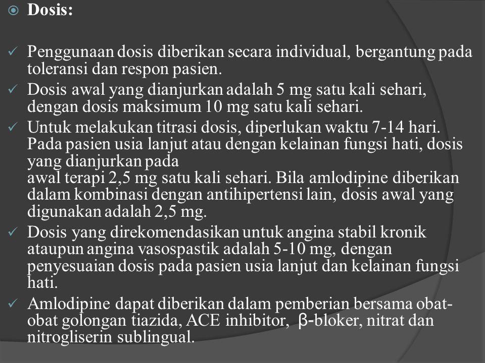 Dosis: Penggunaan dosis diberikan secara individual, bergantung pada toleransi dan respon pasien.