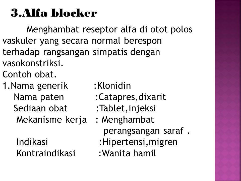 3.Alfa blocker Contoh obat. 1.Nama generik :Klonidin