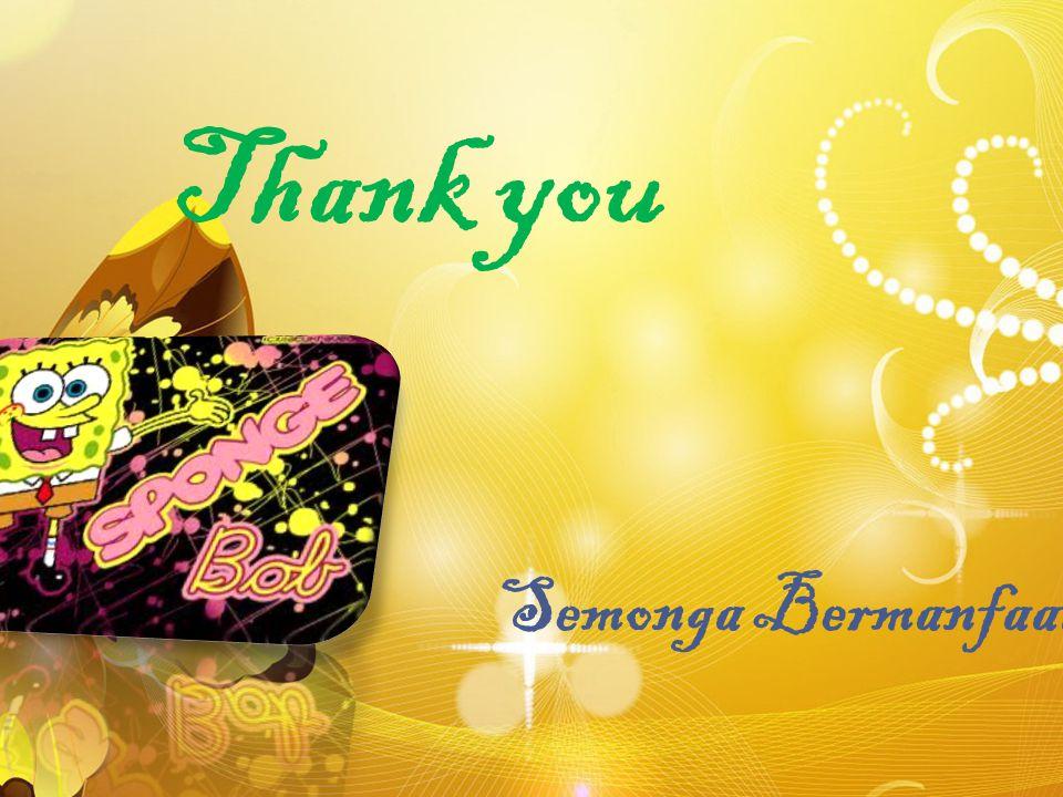 Thank you Semonga Bermanfaat