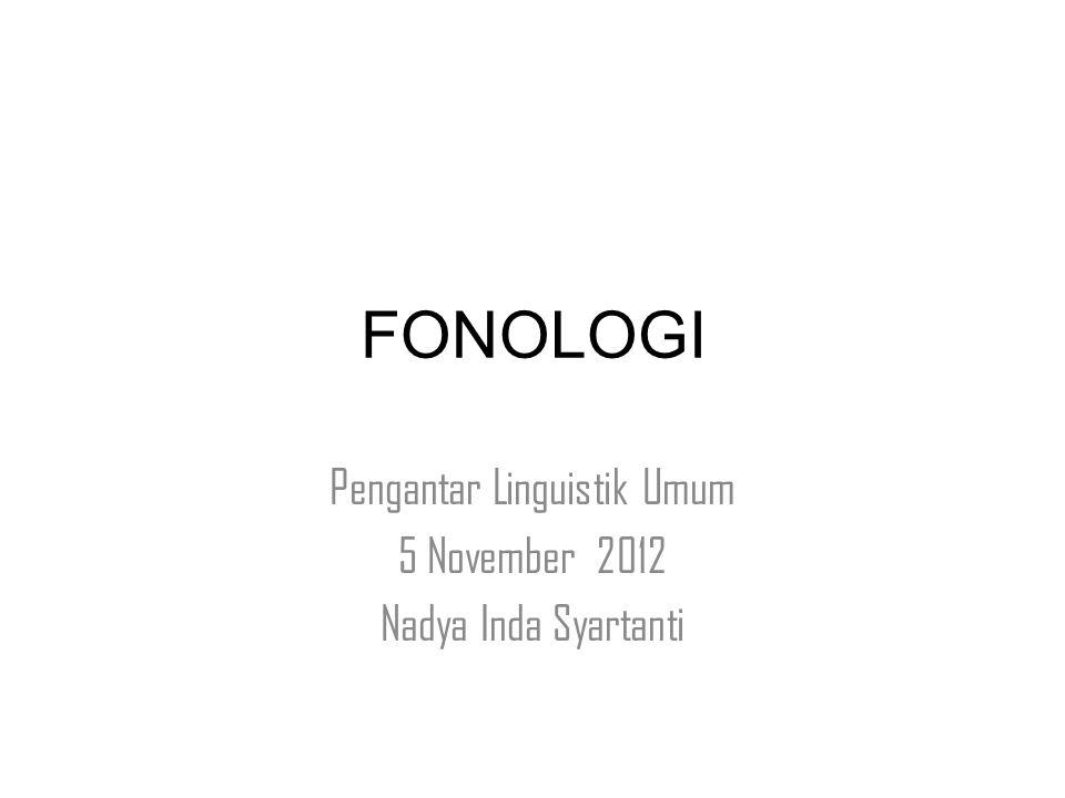 Pengantar Linguistik Umum 5 November 2012 Nadya Inda Syartanti