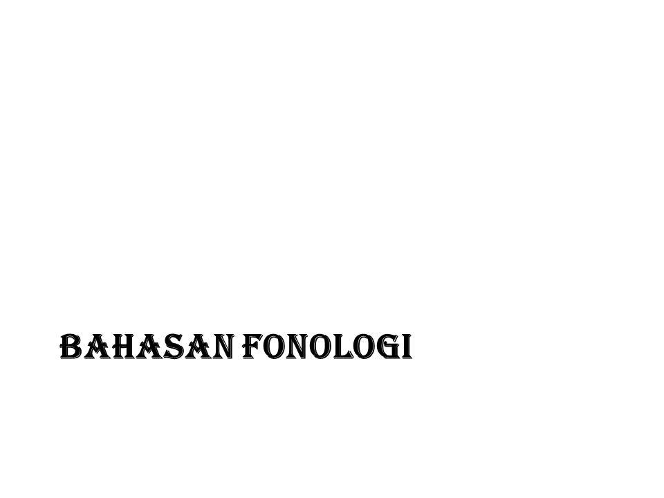 Bahasan FONOLOGI