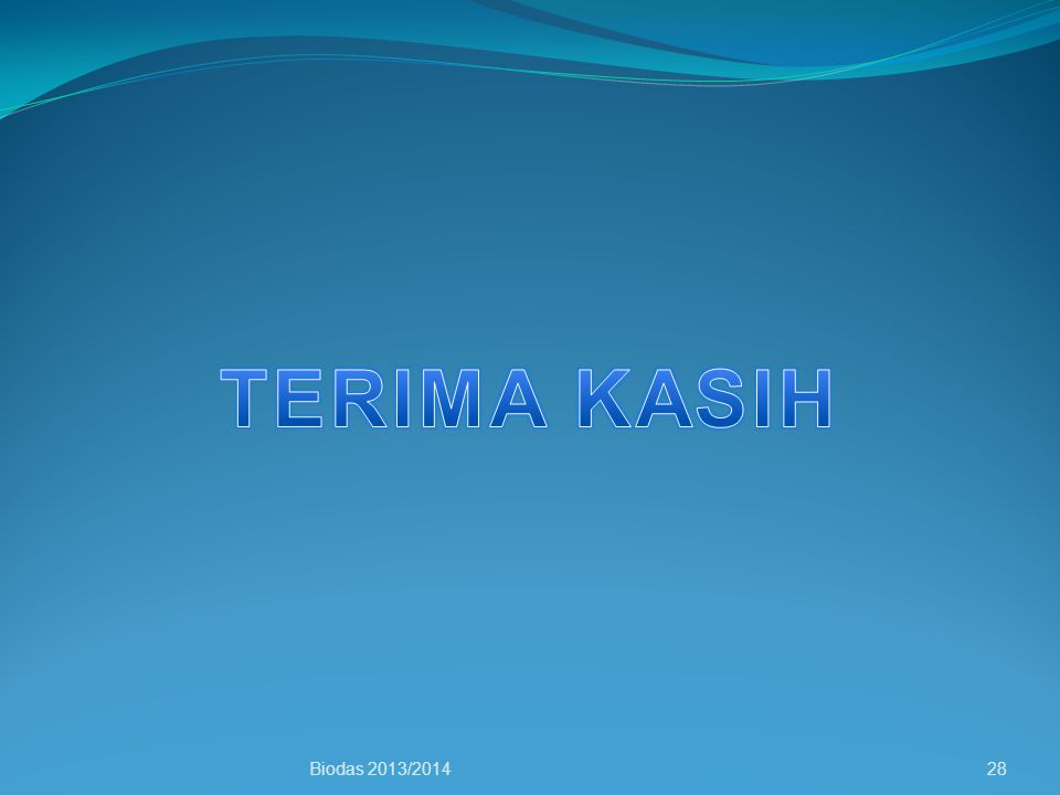 TERIMA KASIH Biodas 2013/2014