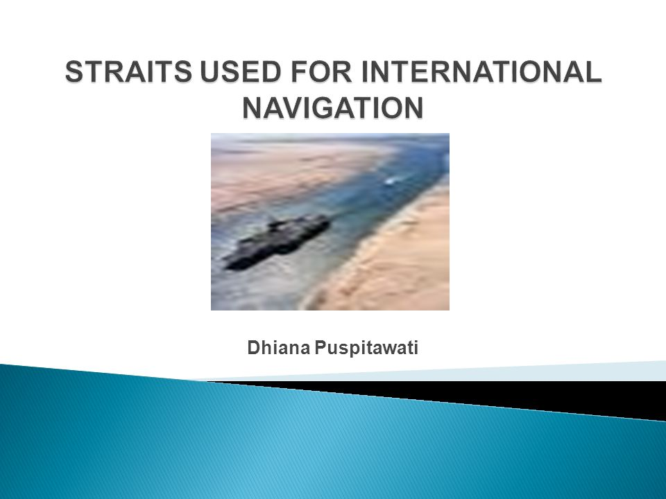 STRAITS USED FOR INTERNATIONAL NAVIGATION