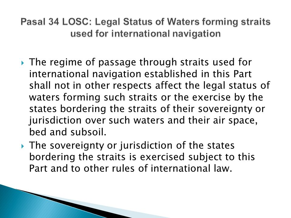Pasal 34 LOSC: Legal Status of Waters forming straits used for international navigation