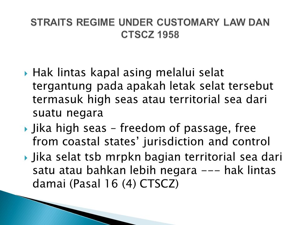 STRAITS REGIME UNDER CUSTOMARY LAW DAN CTSCZ 1958