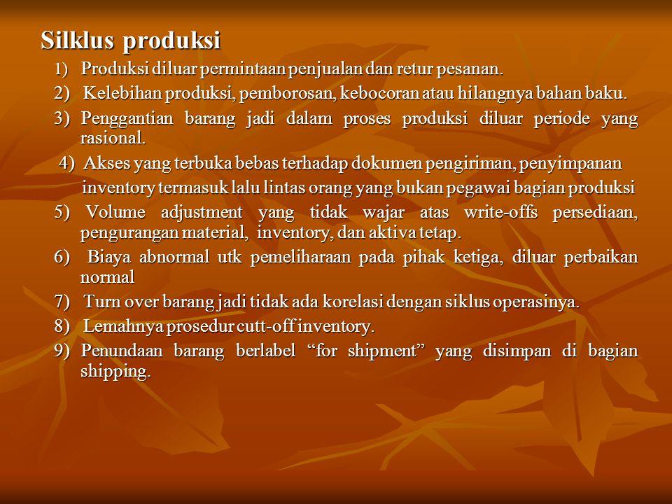 Silklus produksi 1) Produksi diluar permintaan penjualan dan retur pesanan.