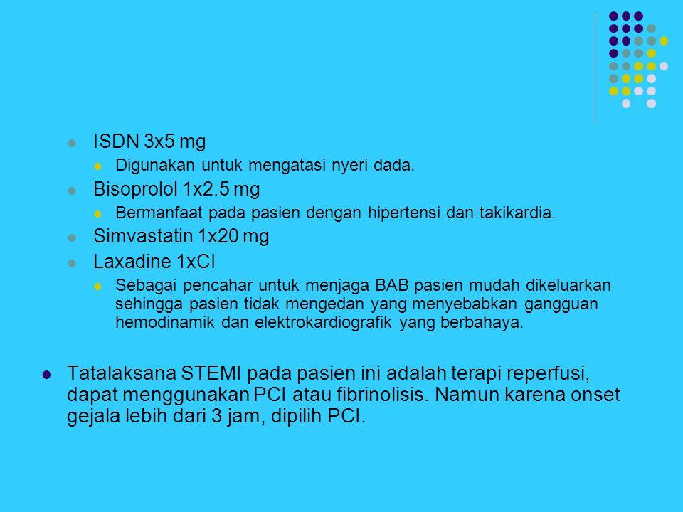 ISDN 3x5 mg Digunakan untuk mengatasi nyeri dada. Bisoprolol 1x2.5 mg. Bermanfaat pada pasien dengan hipertensi dan takikardia.