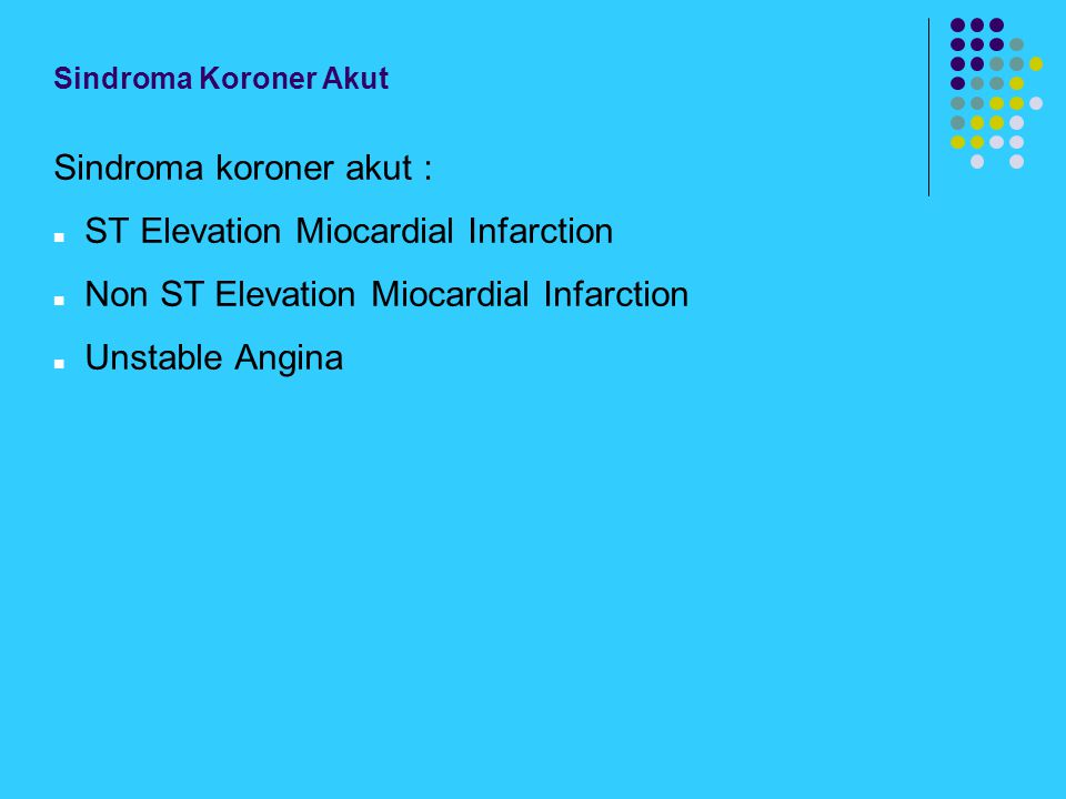 Sindroma koroner akut : ST Elevation Miocardial Infarction