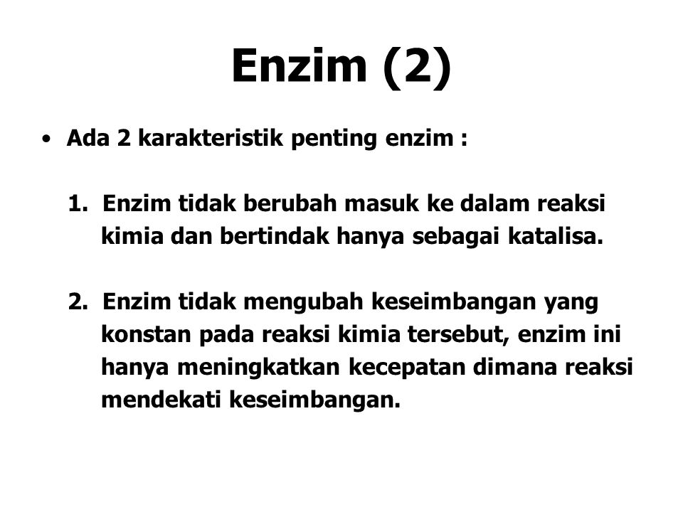 Enzim (2) Ada 2 karakteristik penting enzim :