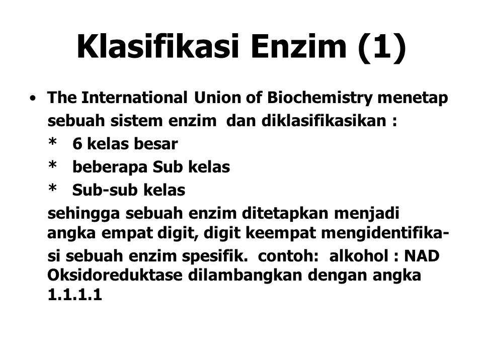 Klasifikasi Enzim (1) The International Union of Biochemistry menetap