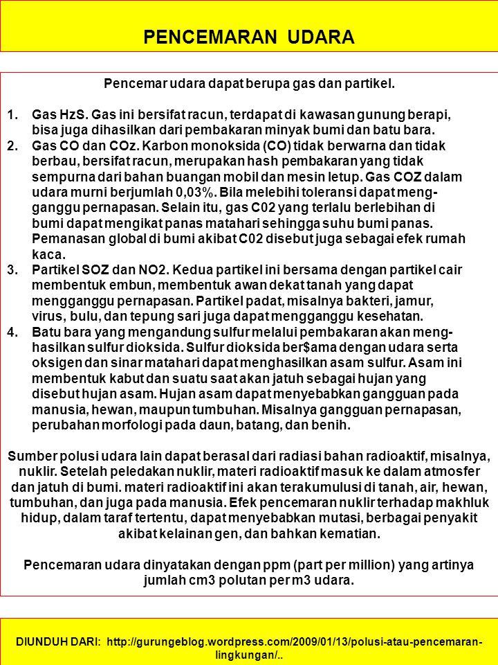 Pencemar udara dapat berupa gas dan partikel.