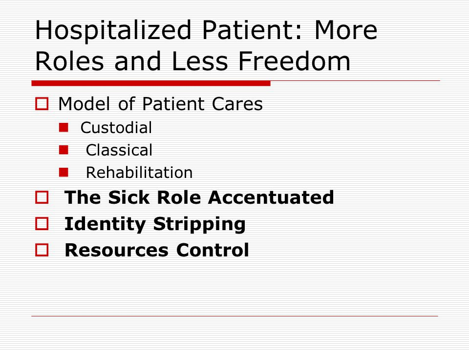 Hospitalized Patient: More Roles and Less Freedom