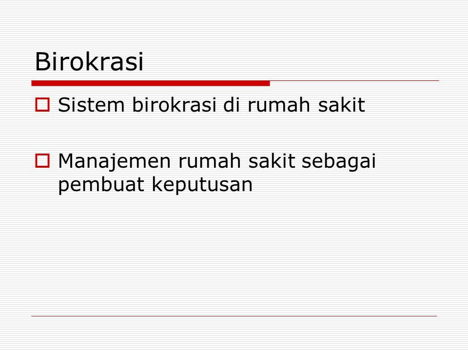 Birokrasi Sistem birokrasi di rumah sakit