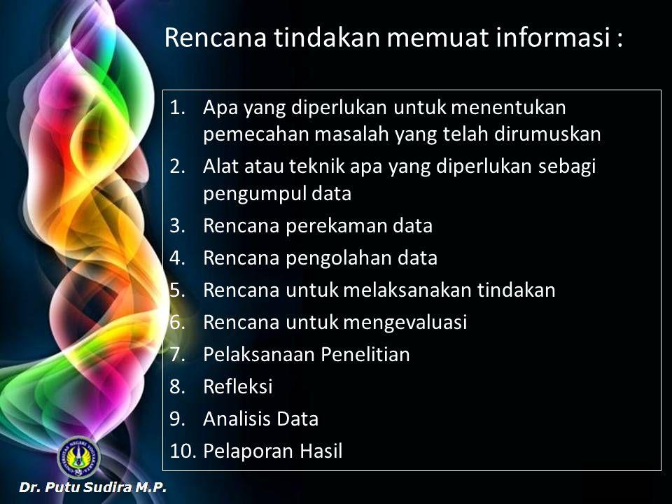 Rencana tindakan memuat informasi :