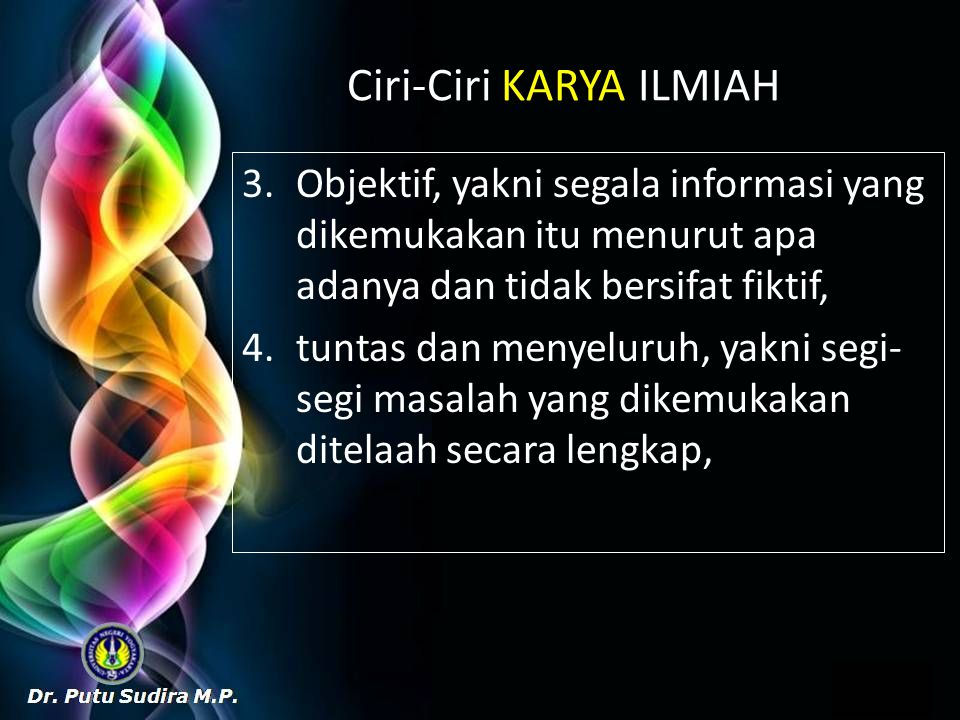 Ciri-Ciri KARYA ILMIAH