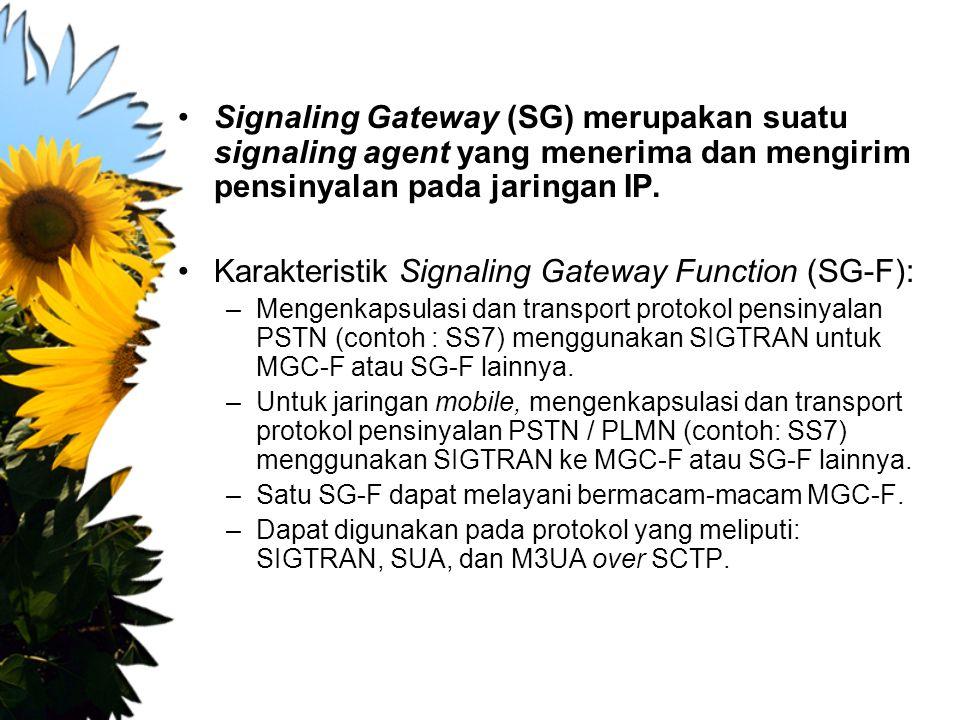 Karakteristik Signaling Gateway Function (SG-F):