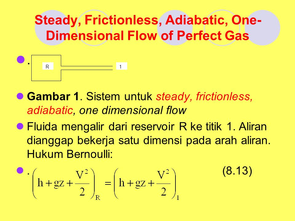 Steady, Frictionless, Adiabatic, One-Dimensional Flow of Perfect Gas