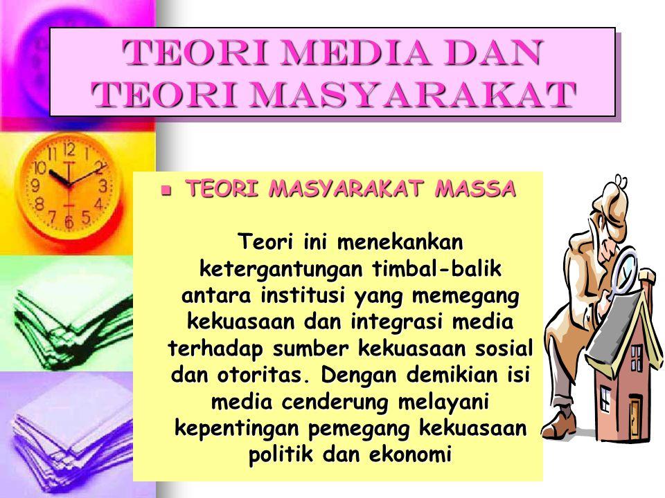 TEORI MEDIA DAN TEORI MASYARAKAT