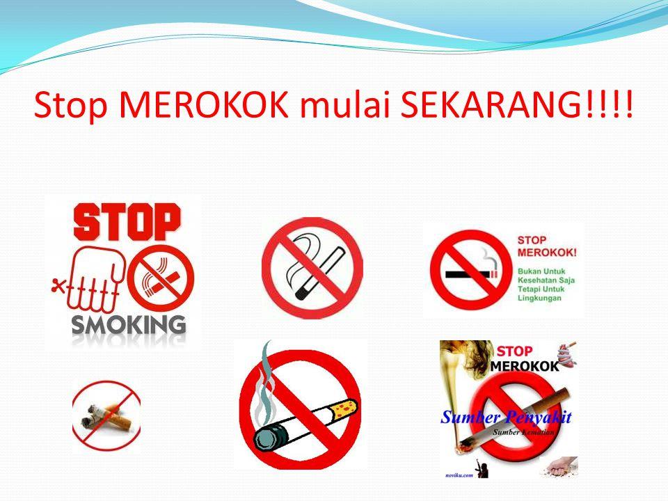 Stop MEROKOK mulai SEKARANG!!!!