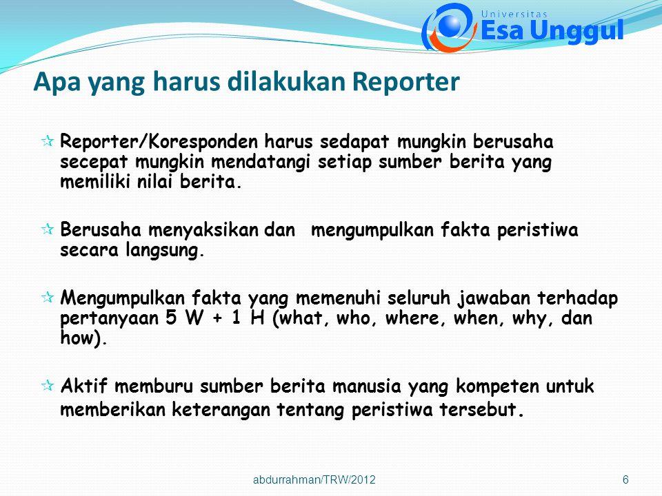 Apa yang harus dilakukan Reporter
