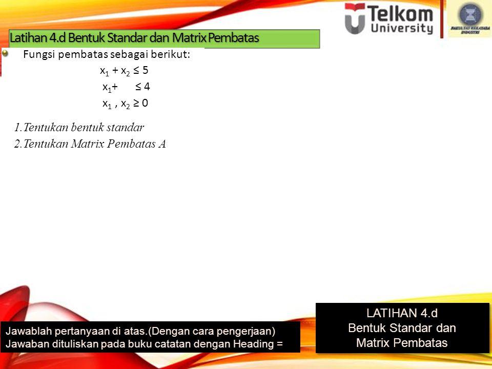 Latihan 4.d Bentuk Standar dan Matrix Pembatas