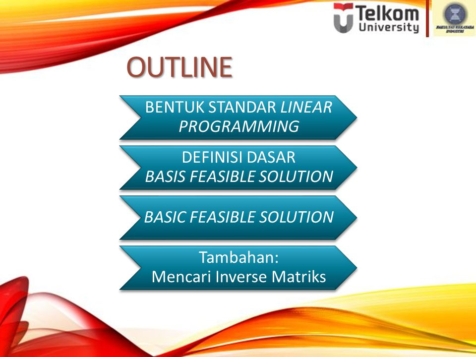 OUTLINE BENTUK STANDAR LINEAR PROGRAMMING